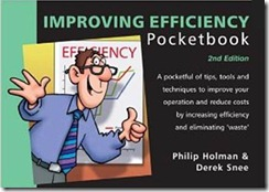 The Improving Efficiency Pocketbook, by Philip Holman & Derek Snee