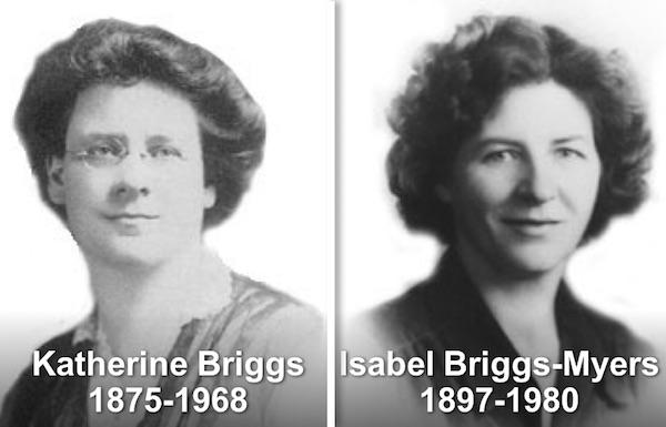 Katherine Briggs & Isabel Briggs-Myers
