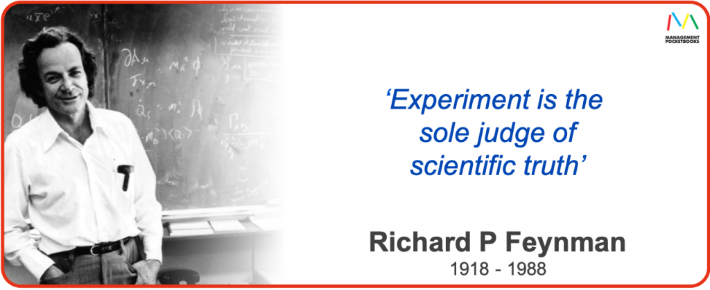 'Experiment is the sole judge of scientific truth' - Richard P Feynman