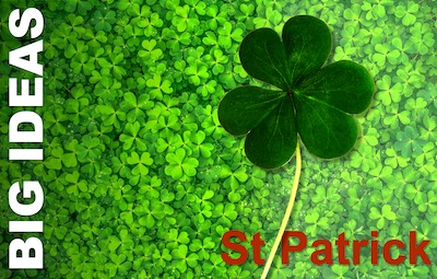 St Patrick - Patron Saint of Ireland - and St Patrick's Day